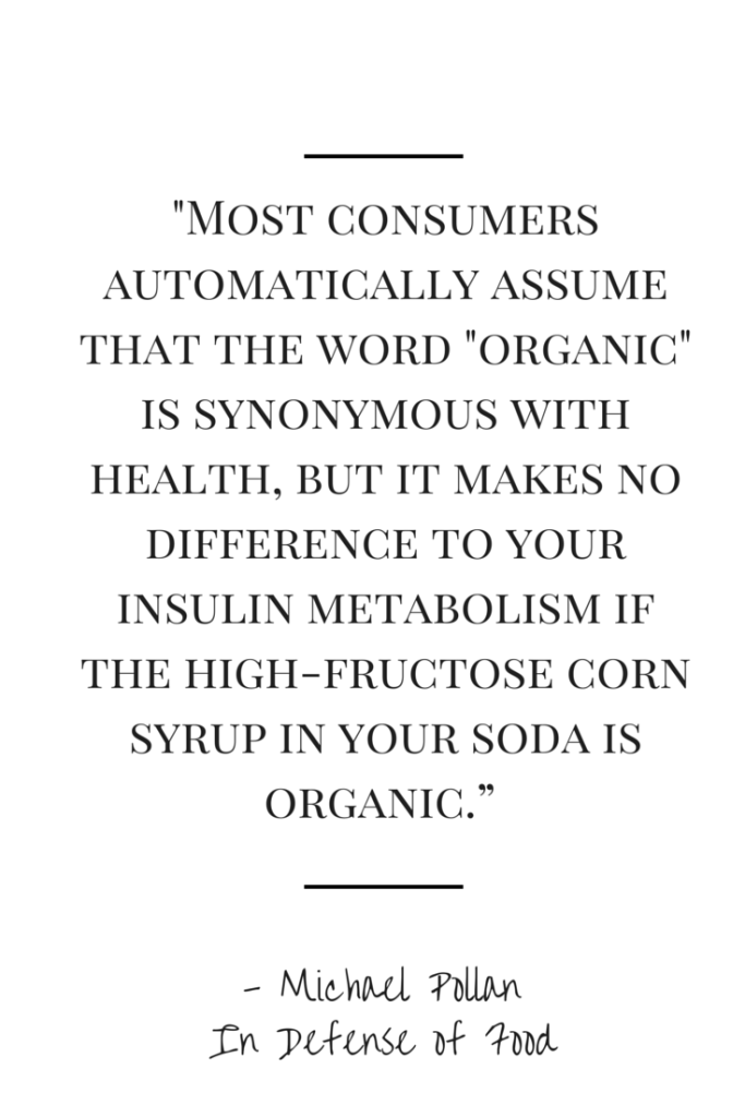 """Organic Oreos are not a health food."