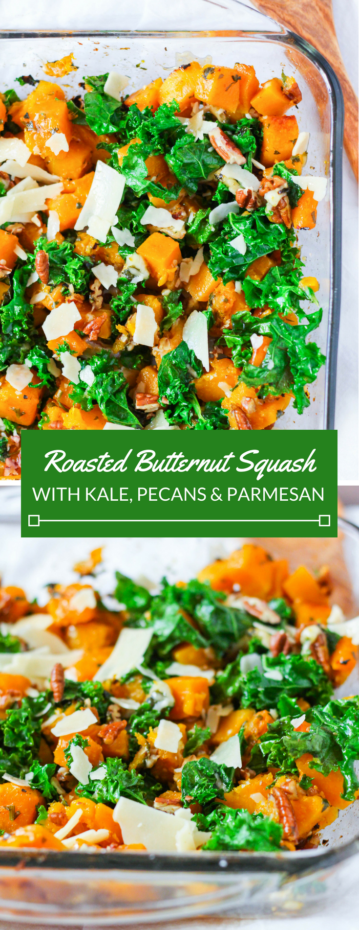 Roasted Butternut Squash with Kale, Pecans & Parmesan
