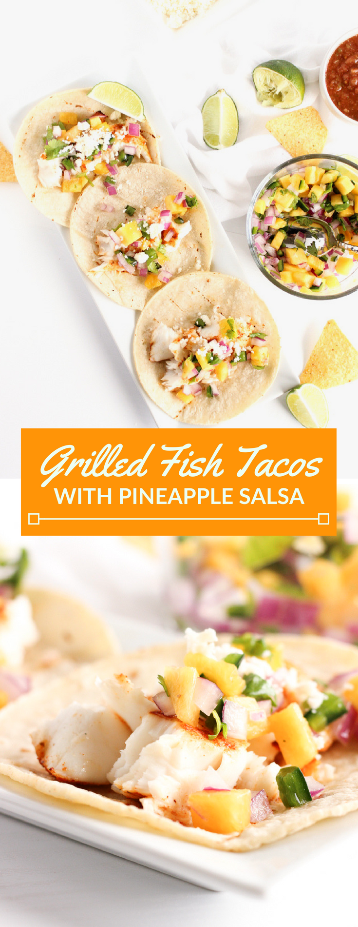 Sweet and spicy pineapple salsa is the perfect companion for these grilled fish tacos!