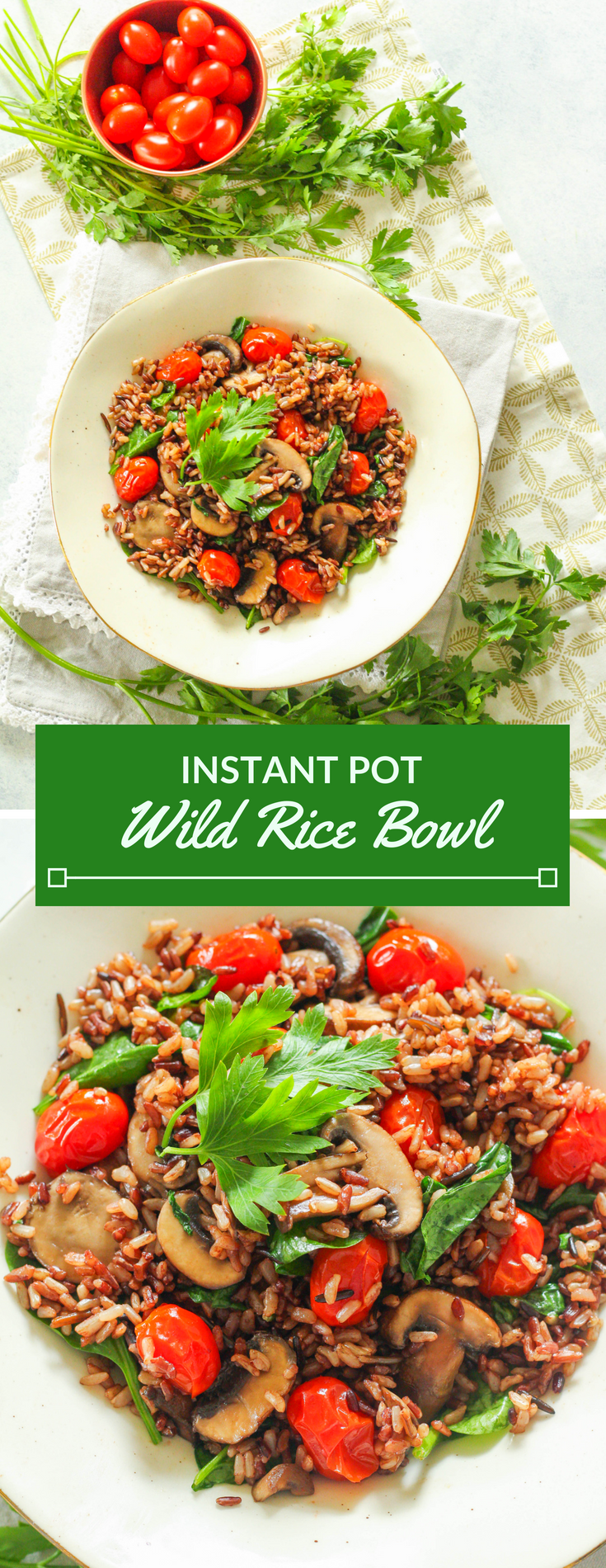 Delicious and filling, this Instant Pot Wild Rice Bowl is a comforting weeknight meal that won't heat up your kitchen in the summer months. Full of warm-weather flavors like baby spinach, burst sweet cherry tomatoes, and the addition of umami flavor from mushrooms.